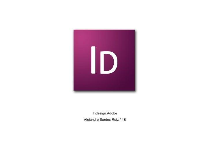 Indesign Adobe Alejandro Santos Ruiz / 4B