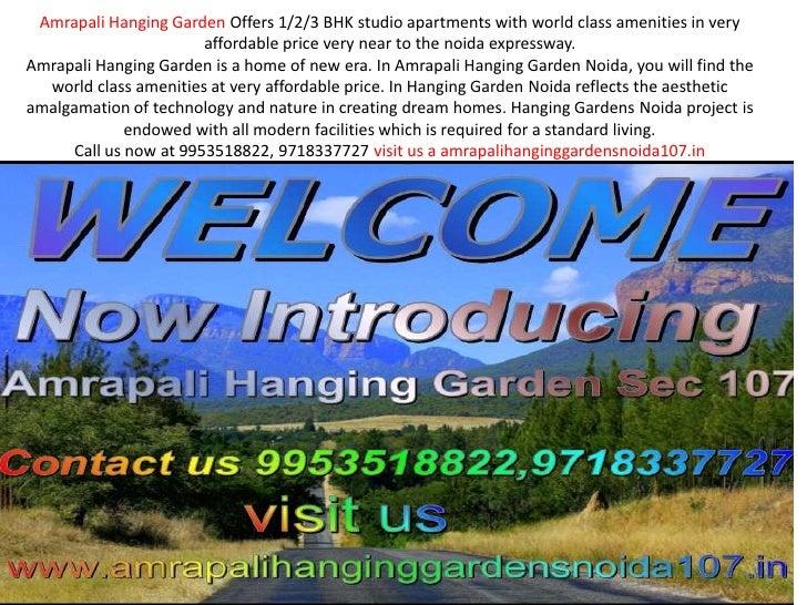 Amrapali Hanging Garden Noida @ 9953518822, 9718337727 Noida Sector 107