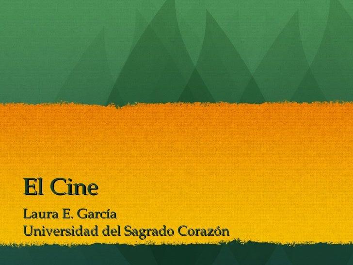El Cine Laura E. García Universidad del Sagrado Corazón