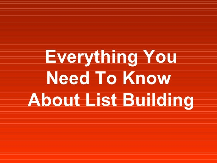 Everything You Need To Know  About List Building