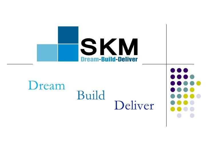 Dream Build Deliver