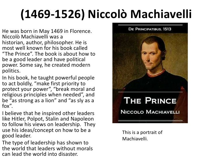"""the nature of power and leadership in niccolo machiavellis the prince Machiavelli the prince renaissance politics same pattern and problems as those of the greek city-states inter-city warfare led to new advances in diplomacy -""""balance of power"""" northern italian """"communes""""."""
