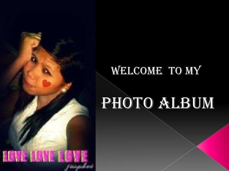 WELCOME TO MYPHOTO ALBUM