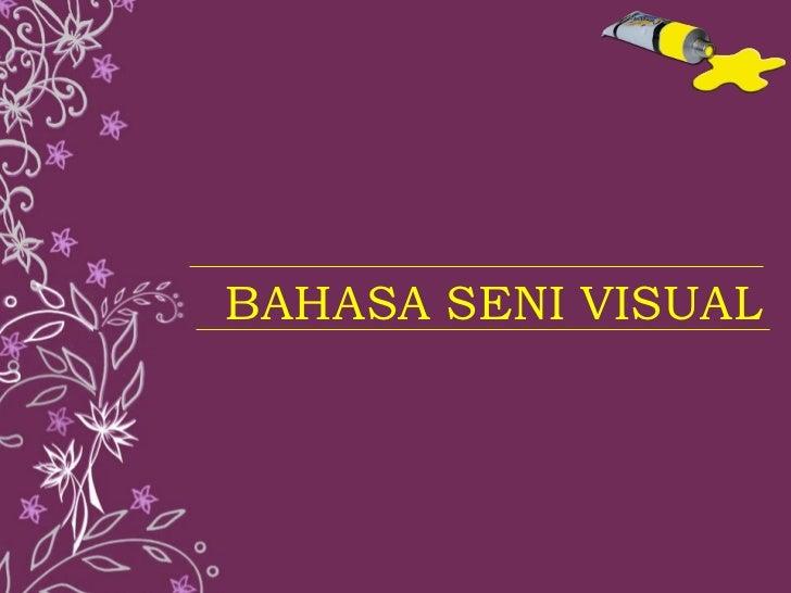 BAHASA SENI VISUAL