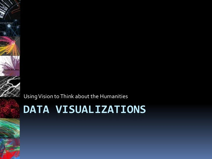 Using Vision to Think about the HumanitiesDATA VISUALIZATIONS