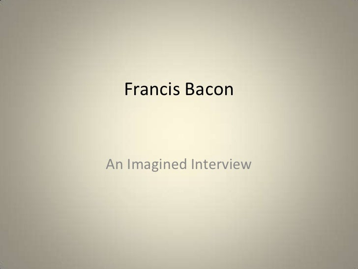Francis BaconAn Imagined Interview