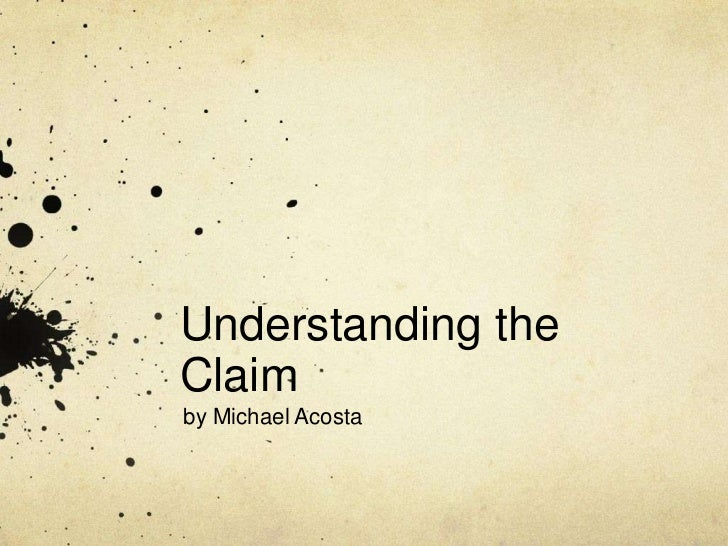 Understanding theClaimby Michael Acosta