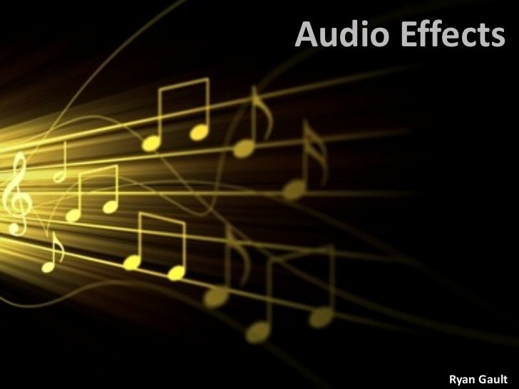 Audio Effects Ryan Gault