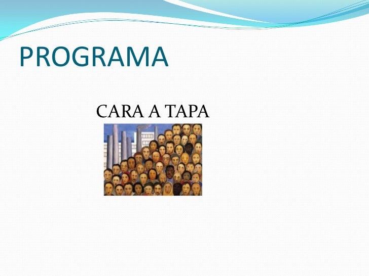 PROGRAMA    CARA A TAPA