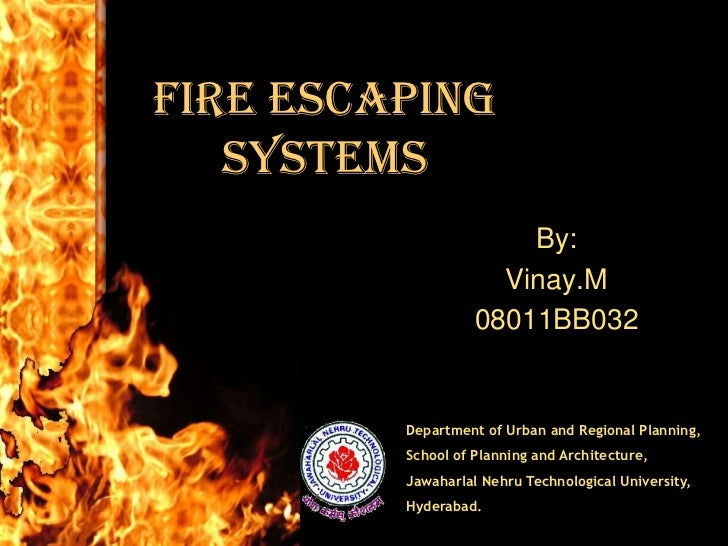 Fire Escaping   Systems                       By:                     Vinay.M                   08011BB032         Departm...