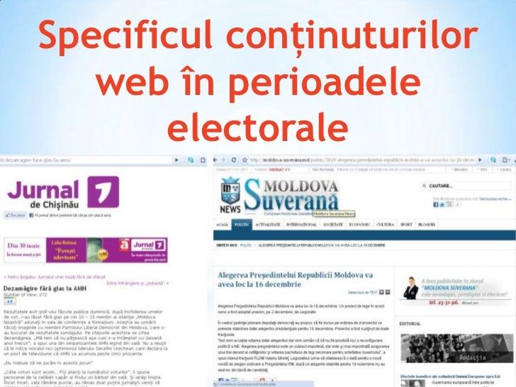 Specificul conţinuturilor   web în perioadele       electorale