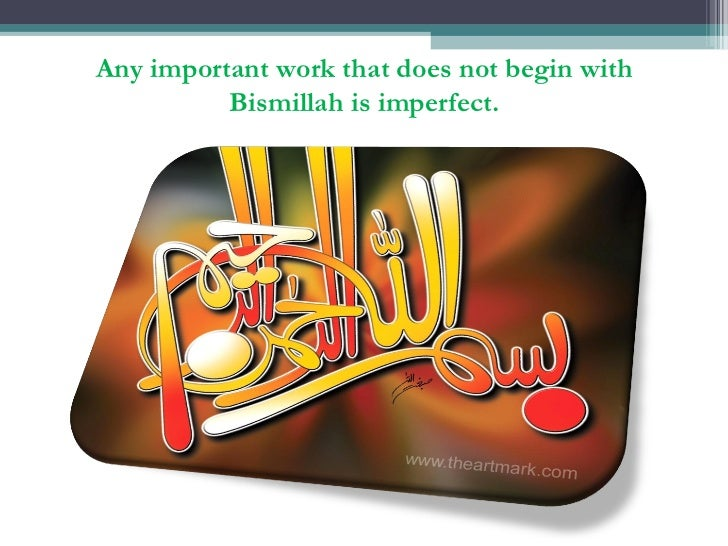 Any important work that does not begin with Bismillah is imperfect.
