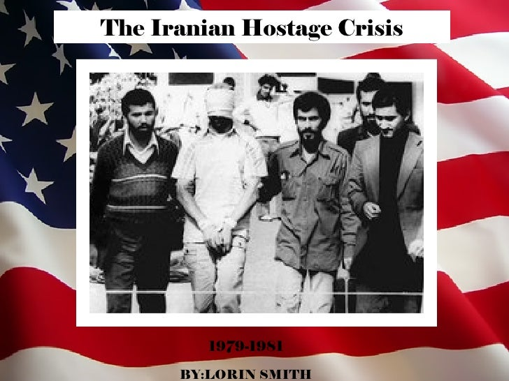 The Iranian Hostage Crisis 1979-1981 BY:LORIN SMITH