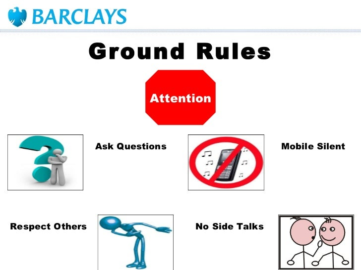 Ground Rules Ask Questions Mobile Silent Respect Others No Side Talks Attention