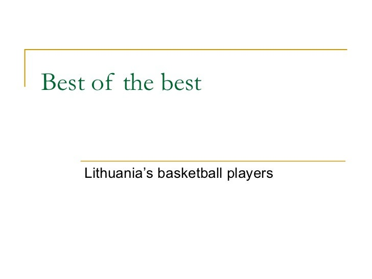 Best of the best Lithuania's basketball players