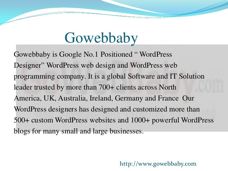 "GowebbabyGowebbaby is Google No.1 Positioned "" WordPressDesigner"" WordPress web design and WordPress webprogramming compan..."