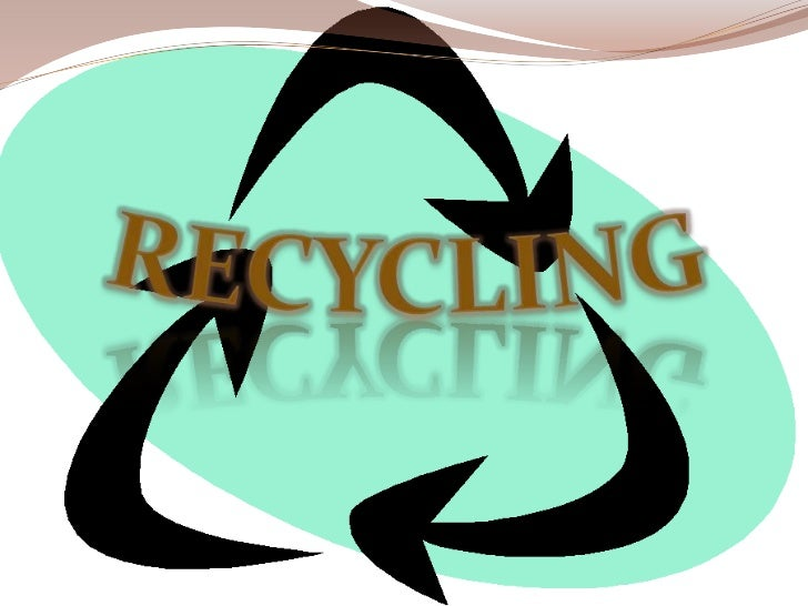 WHAT IS RECYCLING?RECYCLING is processing used materials (waste) into new products to prevent waste of potentially useful ...