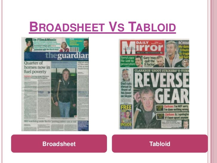 a comparison of tabloid and broadsheet newspapers essay Free essay: comparing a broadsheet and a tabloid the sunday times is a highly regarded newspaper, tending to be very conservative and highly informative it.