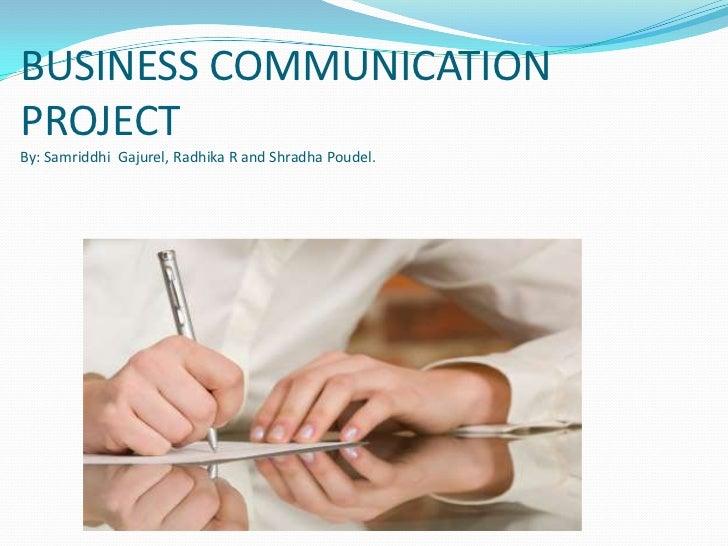 BUSINESS COMMUNICATIONPROJECTBy: Samriddhi Gajurel, Radhika R and Shradha Poudel.