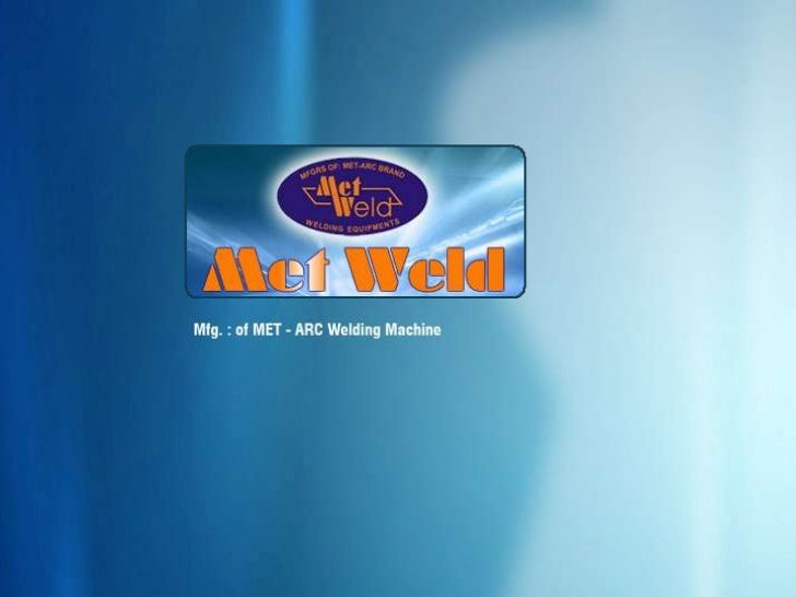 MET WELD : welding machine, welding rectifier