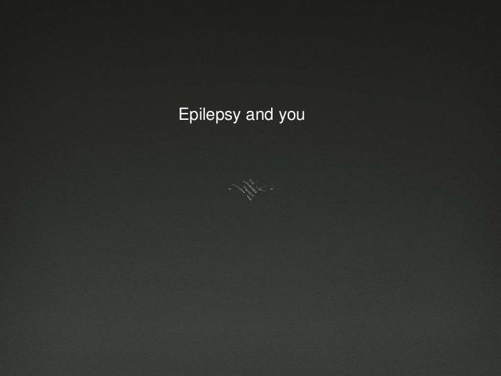 Epilepsy and you