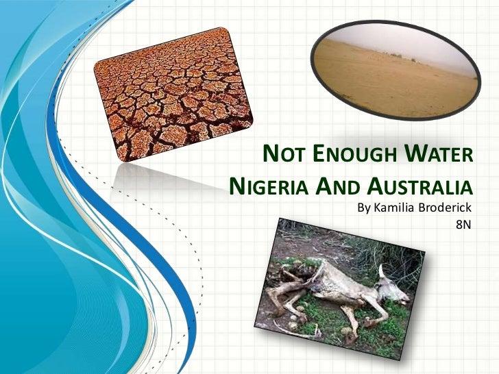 NOT ENOUGH WATERNIGERIA AND AUSTRALIA           By Kamilia Broderick                            8N