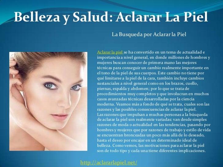 Belleza y Salud: Aclarar La Piel                        La Busqueda por Aclarar la Piel                 Aclarar la piel se...