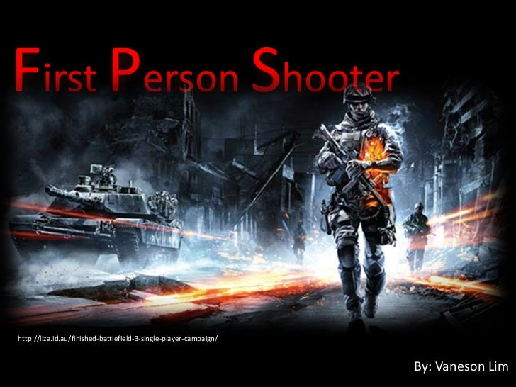 First Person Shooterhttp://liza.id.au/finished-battlefield-3-single-player-campaign/                                      ...