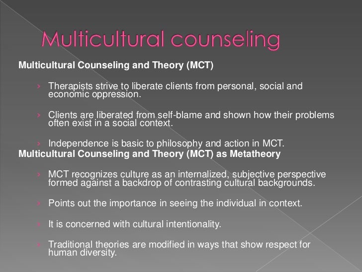 multicultural counseling Multicultural competencies 653 be tempted to rely solely on their empathic skills and their diverse clients to learn about relevant cultural considerations are, in all.