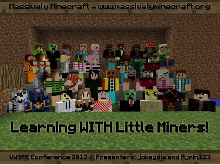 VWBPE 2012 - Massively Minecraft - Learning WITH Little Miners!