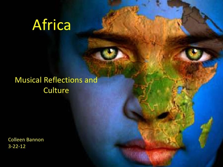 Africa/Music/Culture Reflections
