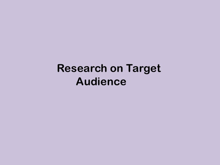 Research on Target   Audience
