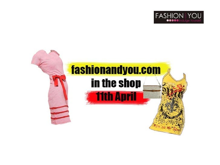 fashionandyou.com in the shop 11th April 2012