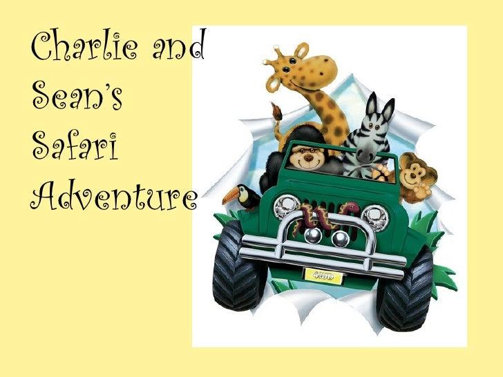 Charlie andSean'sSafariAdventure
