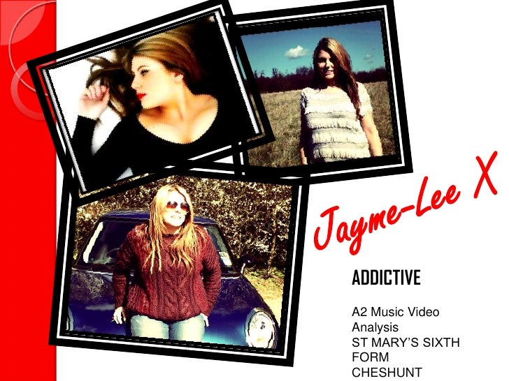 ADDICTIVEA2 Music VideoAnalysisST MARY'S SIXTHFORMCHESHUNT