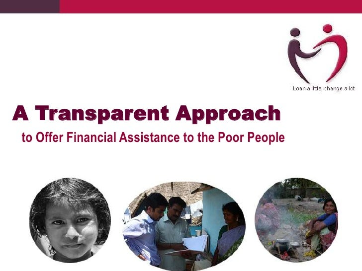 A Transparent Approachto Offer Financial Assistance to the Poor People