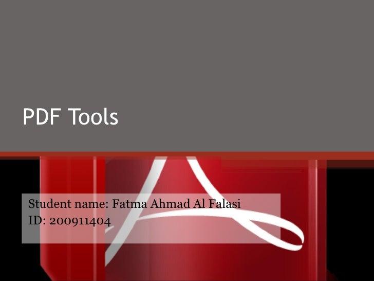 PDF ToolsStudent name: Fatma Ahmad Al FalasiID: 200911404
