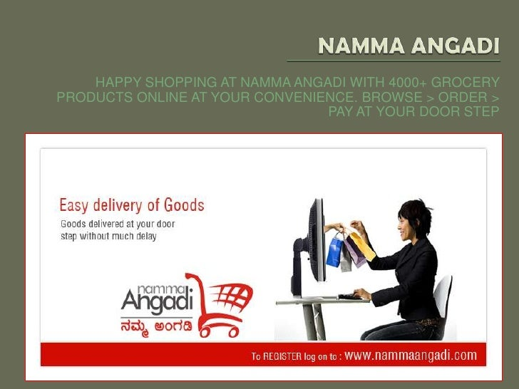 HAPPY SHOPPING AT NAMMA ANGADI WITH 4000+ GROCERYPRODUCTS ONLINE AT YOUR CONVENIENCE. BROWSE > ORDER >                    ...