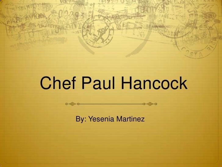 Chef Paul Hancock    By: Yesenia Martinez