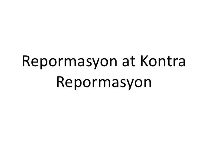 repormasyon at kontra repormasyon