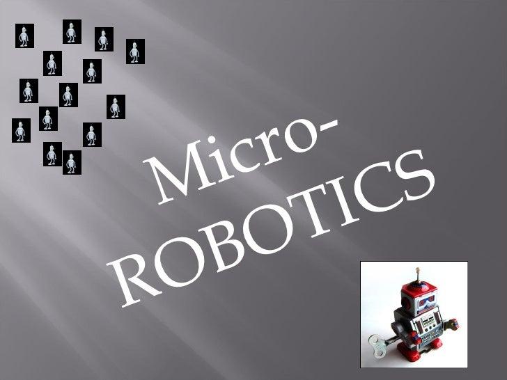 Micro-robotics