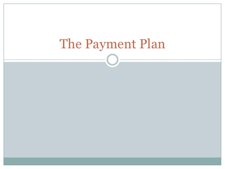 The Payment Plan