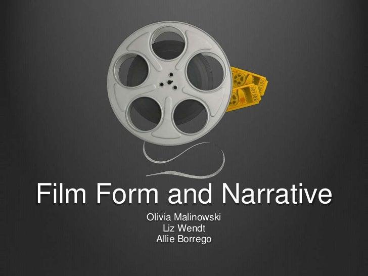 Film Form and Narrative        Olivia Malinowski            Liz Wendt          Allie Borrego