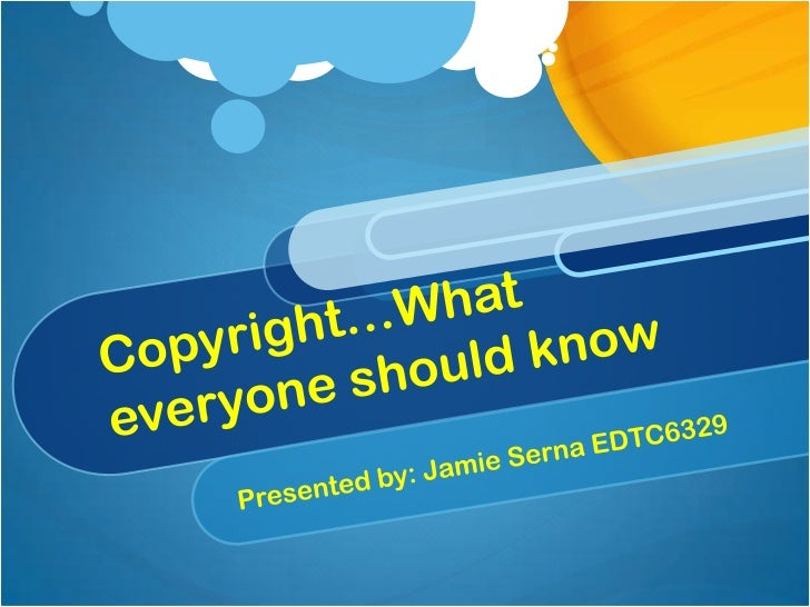 """What is copyright?""""Copyright is a form of protectiongrounded in the U.S. Constitution andgranted by law for original works..."""