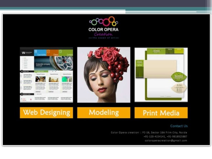 WELCOME       Color opera group, operative in Delhi & Ahmadabad it is a    fully-grown media organization with an integrat...