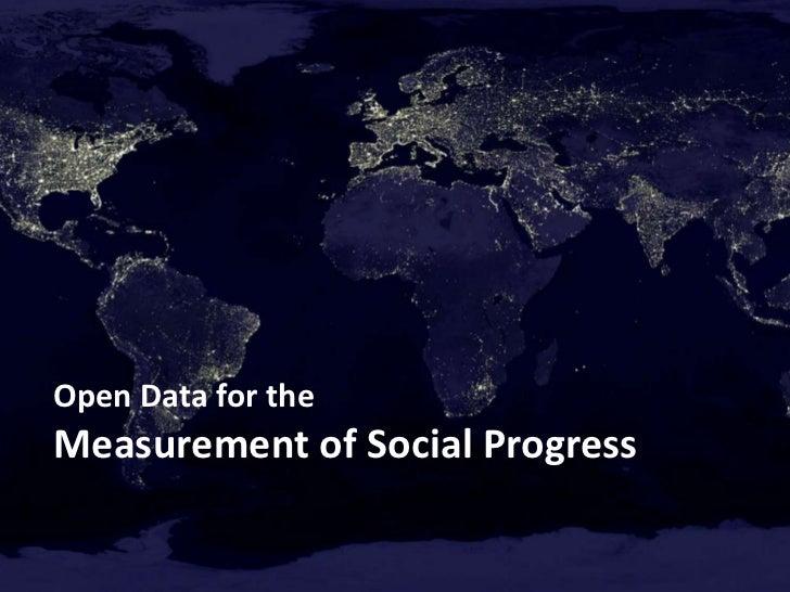 Open Data for theMeasurement of Social Progress