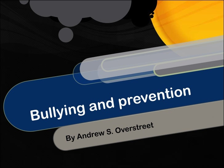 THE ACT OF BULLYINGBullying is unwanted, aggressive behavioramong school aged children in High School andcollege that invo...