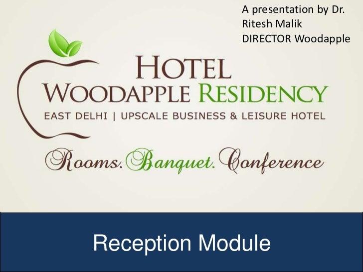 A presentation by Dr.             Ritesh Malik             DIRECTOR WoodappleReception Module