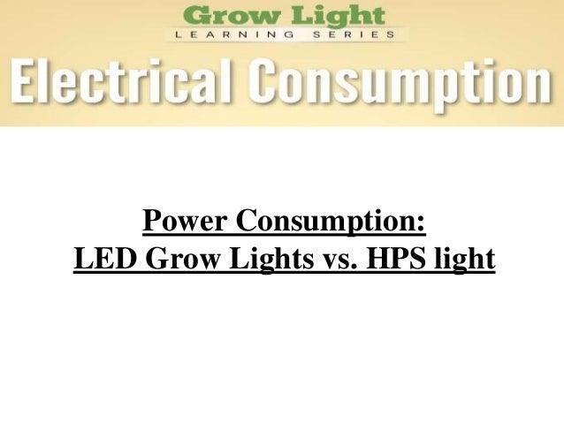 Power Consumption:LED Grow Lights vs. HPS light