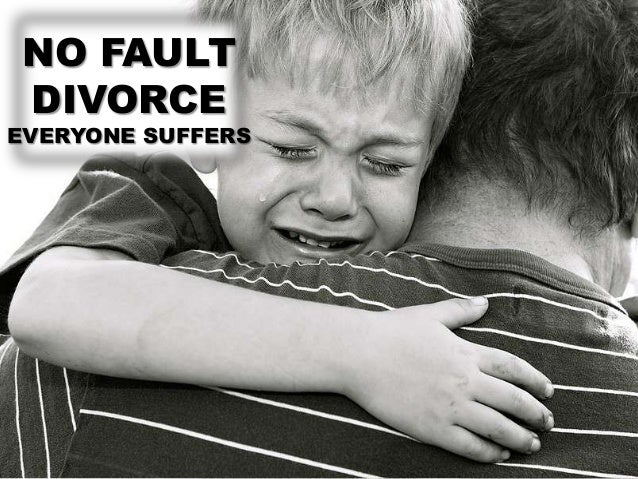 NO FAULT DIVORCEEVERYONE SUFFERS